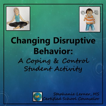 Changing Disruptive Behavior: A Coping & Controlling Activity