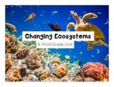 Changing Ecosystems: A Third Grade Unit (3-LS2-1, 3-LS4-1, 3-LS4-2, 3-LS4-3, 4)