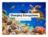 Changing Ecosystems: A Third Grade Unit (3-LS2-1, 3-LS4-1,
