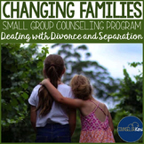 Changing Families Group Counseling - Divorce/Separation Activities