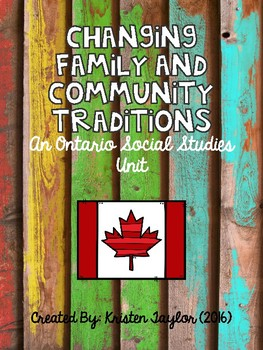 Changing Family and Community Traditions - Ontario, Social Studies Unit