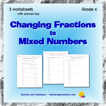 Changing Fractions into Mixed Numbers - 3 worksheets - Grade 4 - CCSS
