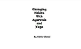 Changing Habits with Yoga and Ayurveda
