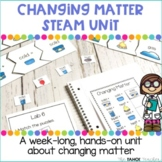 Changing Matter STEAM Unit | Science Centers for Primary Grades