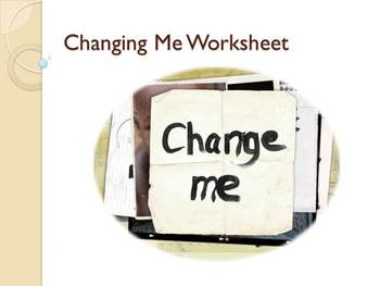 Changing Me Worksheet