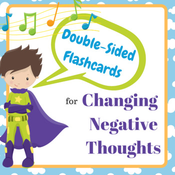 Double-Sided Flashcards - Changing Negative Thoughts