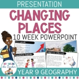 Changing Places: Slideshow Presentation - Year 9 Geography