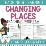 Changing Places: Teaching Program - Year 9 Geography