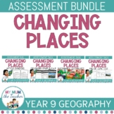 Changing Places: Year 9 Geography Assessment BUNDLE