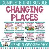 Changing Places: Year 9 Geography Unit BUNDLE