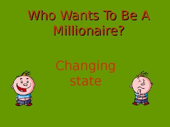 Changing State: Who wants to be a Millionaire