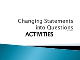 Changing Statements into Questions Activities