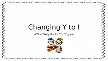 Changing Y to I Spelling Unit