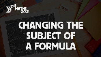 Changing the Subject of a Formula - Complete Lesson