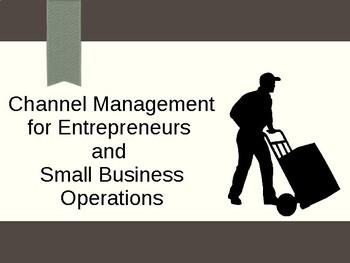 Channel Management for Entrepreneurship