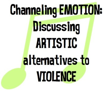 Channeling EMOTION: Discussing ARTISTIC alternatives to VIOLENCE