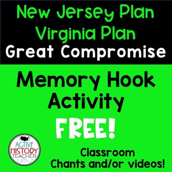 Chanting the Virginia/New Jersey Plans and Great Compromise -  Memory Hooks