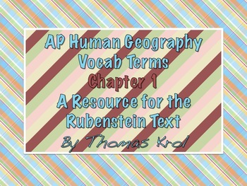 AP Human Geography Chapter 1 Vocabulary Terms Rubenstein Textbook