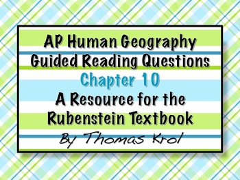 AP Human Geography Chapter 10 Guided Reading Questions Rubenstein Text