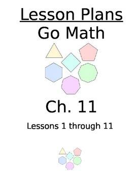 Chapter 11 Lessons 1-11 Bundled Go Math Lesson Plans