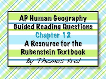 AP Human Geography Chapter 12 Guided Reading Questions Rubenstein Text