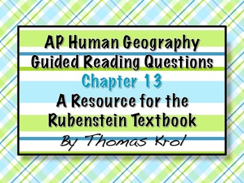 AP Human Geography Chapter 13 Guided Reading Questions Rub