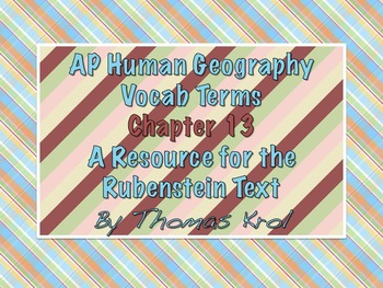 AP Human Geography Chapter 13 Vocabulary Terms Rubenstein Textbook