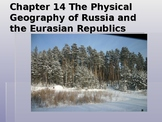 Chapter 14 The Physical Geography of Russia and the Eurasi