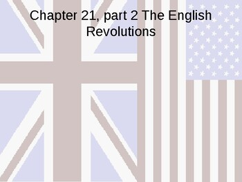 Chapter 21 English Revolutions Part 2