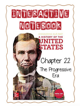 Ch22 (6ModernTimes) The Progressive Era-DiscoveringOurPast Interactive Notebook