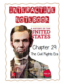 Ch29(13ModernTimes) The Civil Rights Era-DiscoveringOurPast Interactive Notebook