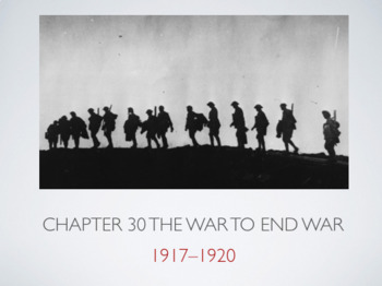 Chapter 30 The War to End War 1917-1920
