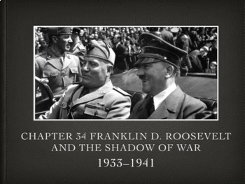 Chapter 34 Franklin D. Roosevelt and the Shadow of War 1933-1941