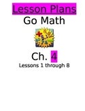 Chapter 4 Lessons 1-8 Bundled Go Math Lesson Plans