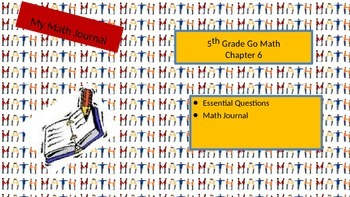Chapter 6 Go Math Essential Questions and Journal Writing Prompts