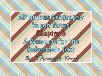 AP Human Geography Chapter 6 Vocabulary Terms Rubenstein Textbook