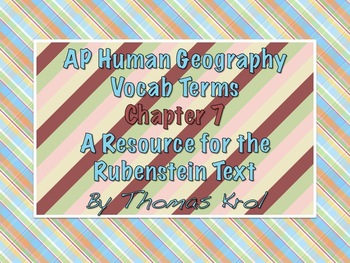 AP Human Geography Chapter 7 Vocabulary Terms Rubenstein Textbook