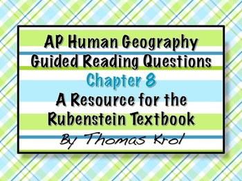AP Human Geography Chapter 8 Guided Reading Questions Rubenstein Text