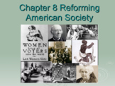 Chapter 8 Reforming American Society