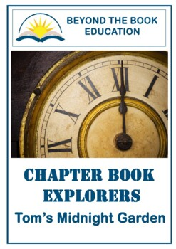 Chapter Book Explorers ~ Tom's Midnight Garden