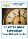 Chapter Book Explorers ~ Tom's Midnight Garden