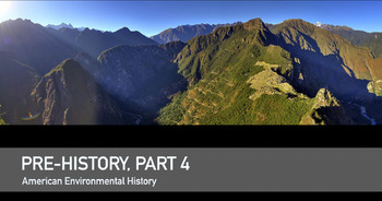 Chapter One: Prehistory, American Environmental History, part 4