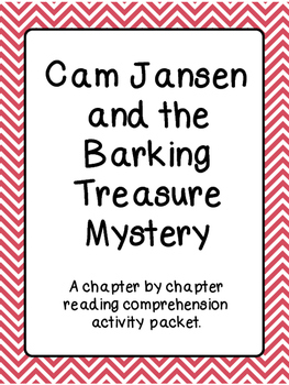 Chapter by Chapter reading comprehension for Cam Jansen Barking Treasure Mystery