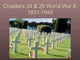 Chapters 24 & 25 World War II