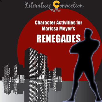 Character Activities for Renegades by Marissa Meyer