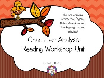 Character Analysis Reading Workshop Unit - Thanksgiving Theme