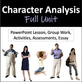 Character Analysis Unit: PP Lesson, Group Work, Activities, Assessments, Essay