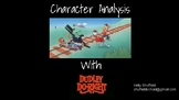 Character Analysis with Dudley DoRight