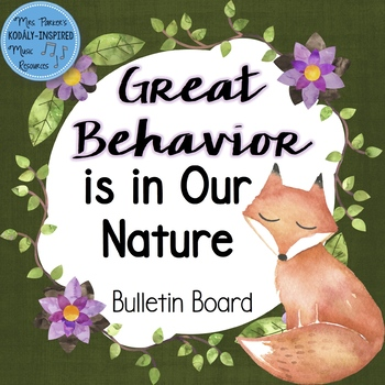 Character Bulletin Board: Great Behavior is in Our Nature {Woodland / Forest}