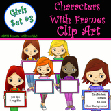 Character Clip Art: Girls with Frame Set #3